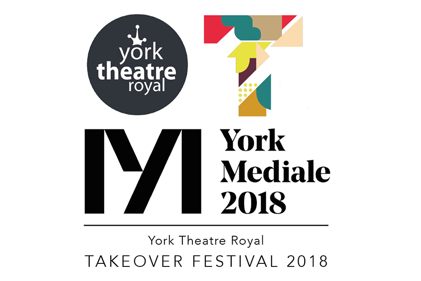 York Mediale partnership with Theatre Royal TakeOver Festival 2018 announced — York Mediale