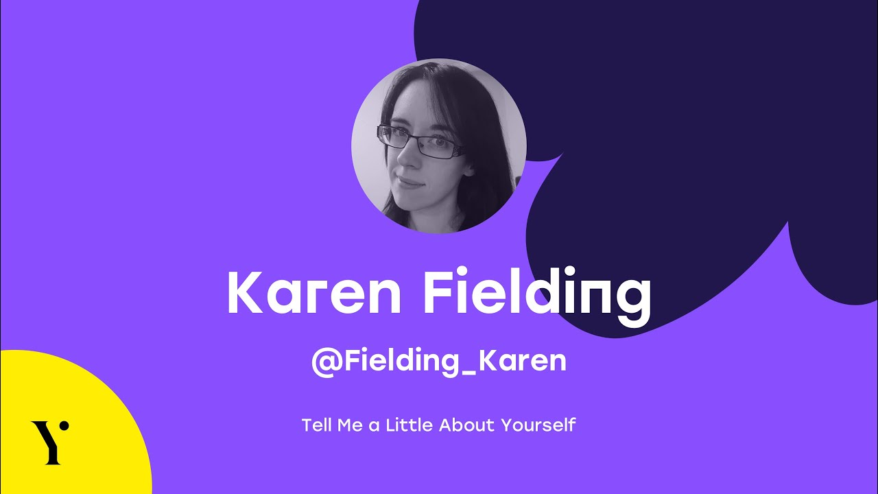 Karen Fielding - Tell Me a Little About Yourself